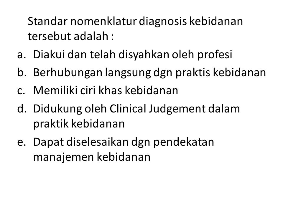 Standar nomenklatur diagnosis kebidanan tersebut adalah :