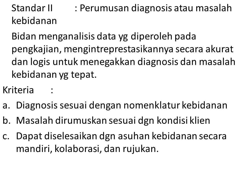 Standar II : Perumusan diagnosis atau masalah kebidanan