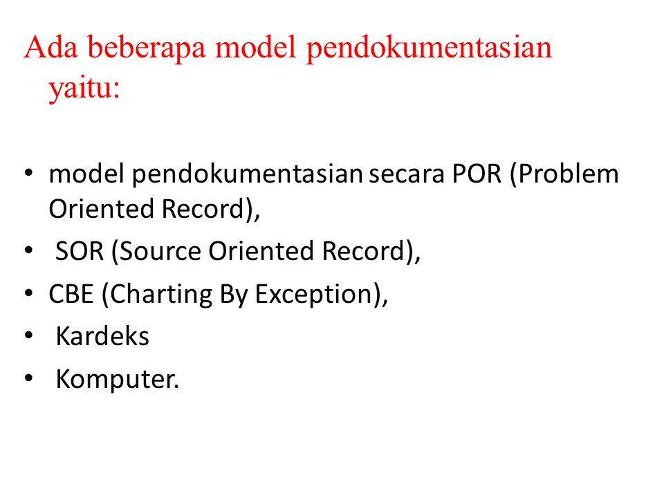 Ada beberapa model pendokumentasian yaitu:
