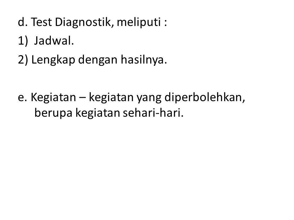 d. Test Diagnostik, meliputi :