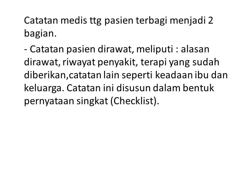 Catatan medis ttg pasien terbagi menjadi 2 bagian