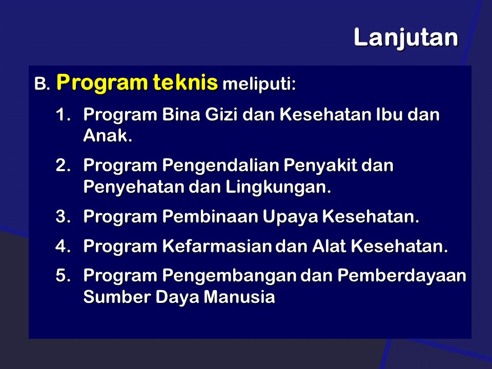 Lanjutan B. Program teknis meliputi: