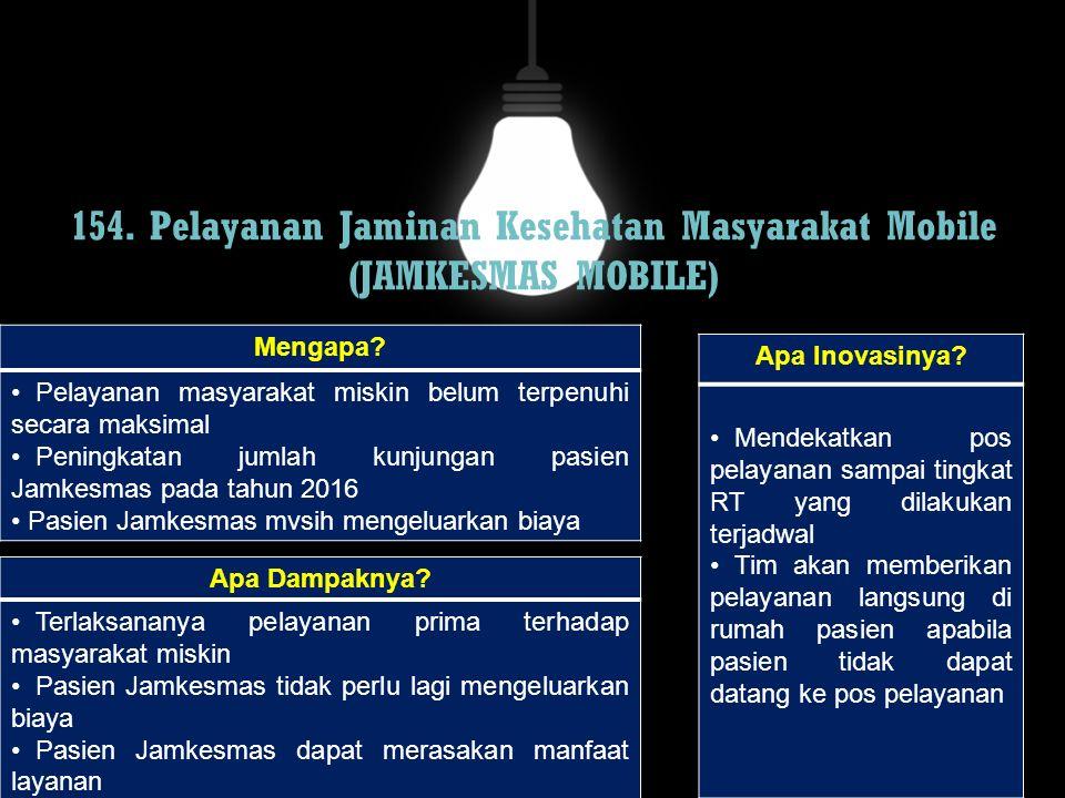154. Pelayanan Jaminan Kesehatan Masyarakat Mobile (JAMKESMAS MOBILE)