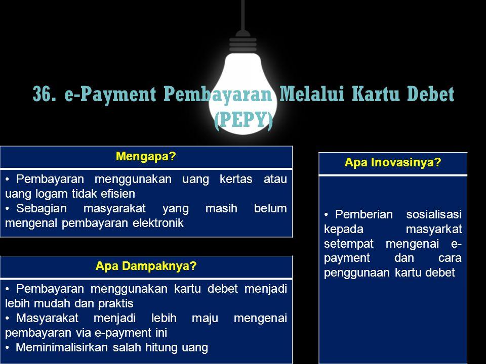 36. e-Payment Pembayaran Melalui Kartu Debet (PEPY)