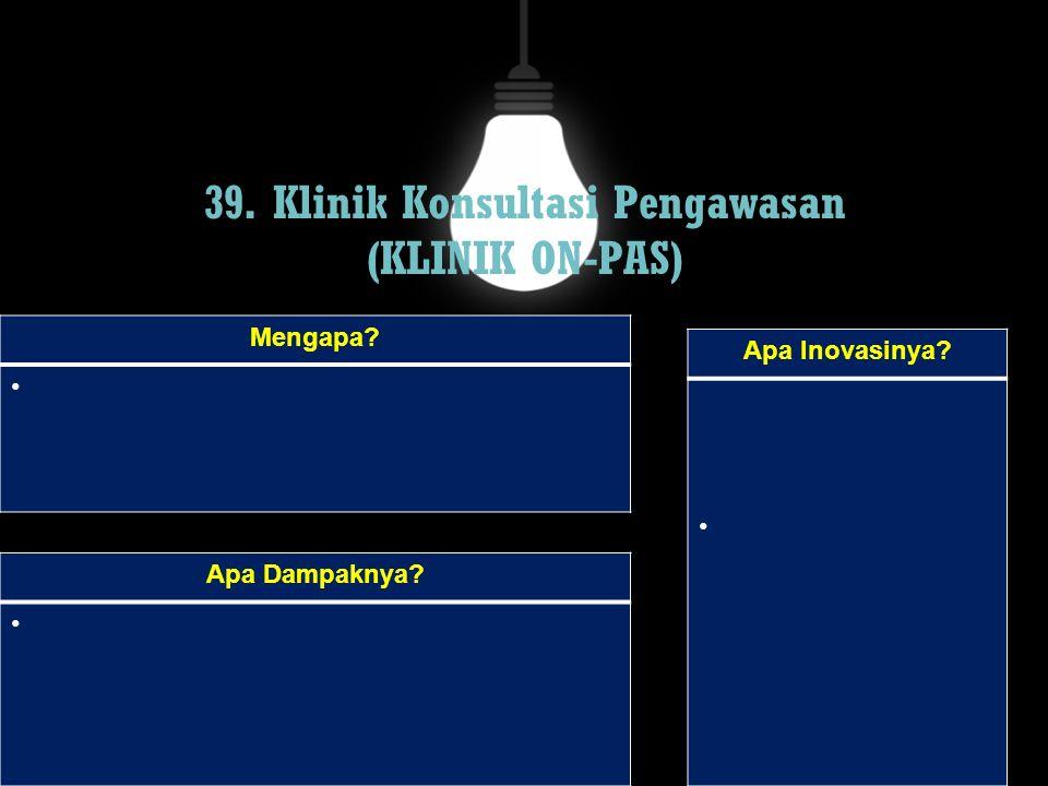 39. Klinik Konsultasi Pengawasan (KLINIK ON-PAS)