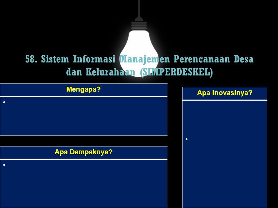 58. Sistem Informasi Manajemen Perencanaan Desa dan Kelurahaan (SIMPERDESKEL)