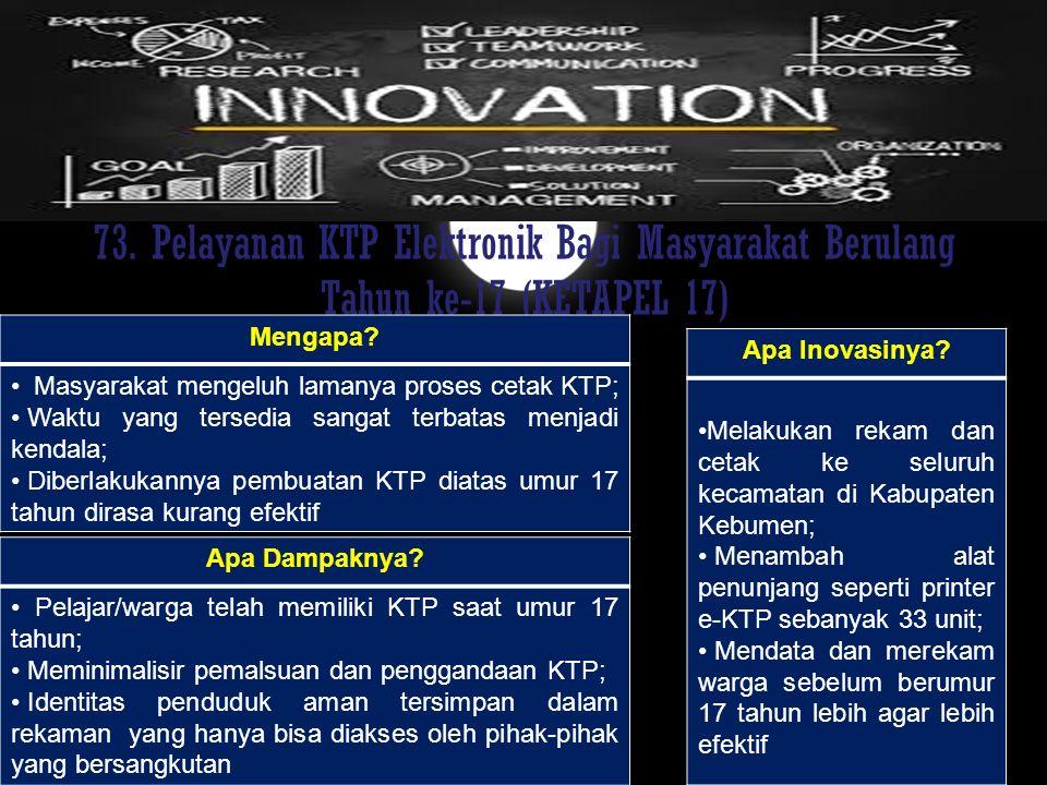 73. Pelayanan KTP Elektronik Bagi Masyarakat Berulang Tahun ke-17 (KETAPEL 17)