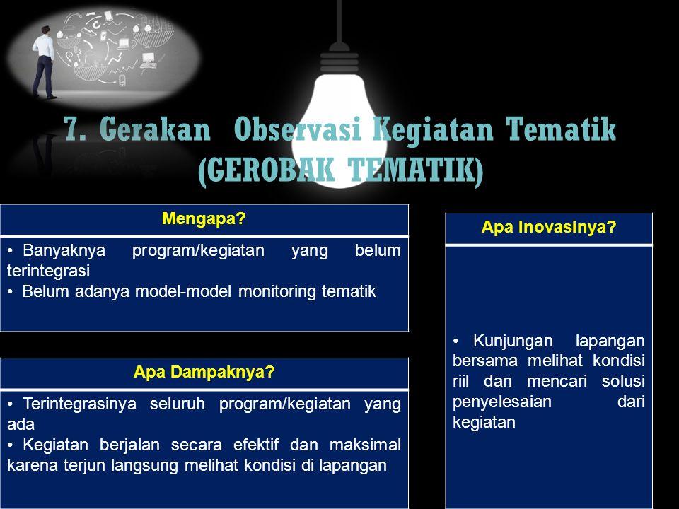 7. Gerakan Observasi Kegiatan Tematik (GEROBAK TEMATIK)
