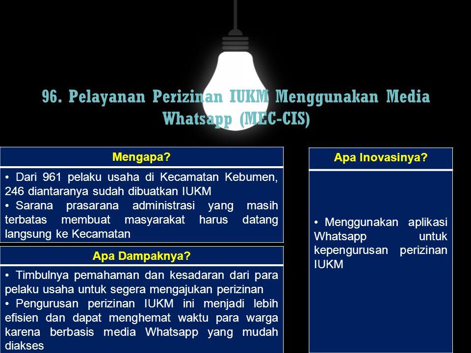 96. Pelayanan Perizinan IUKM Menggunakan Media Whatsapp (MEC-CIS)