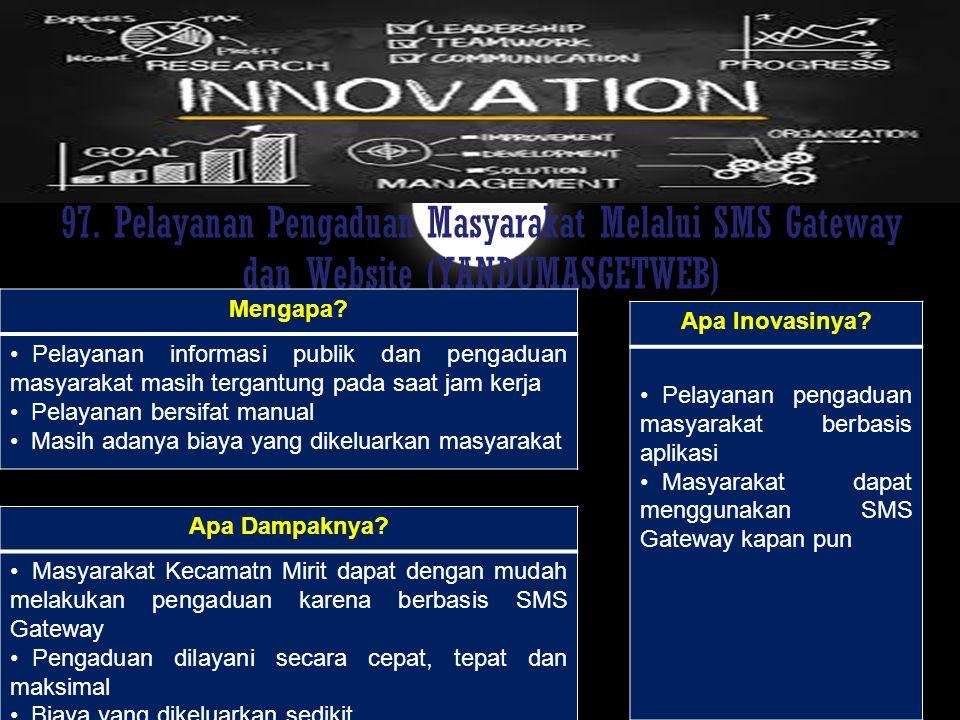 97. Pelayanan Pengaduan Masyarakat Melalui SMS Gateway dan Website (YANDUMASGETWEB)