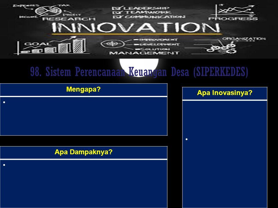 98. Sistem Perencanaan Keuangan Desa (SIPERKEDES)