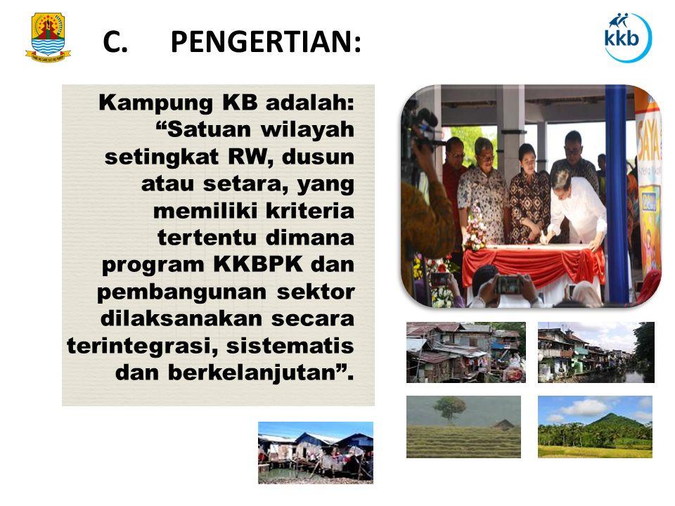 C. PENGERTIAN: Kampung KB adalah: