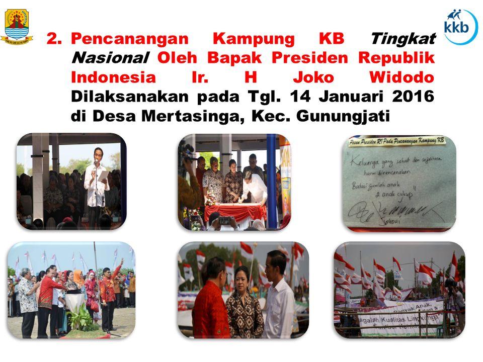 2. Pencanangan Kampung KB Tingkat Nasional Oleh Bapak Presiden Republik Indonesia Ir.