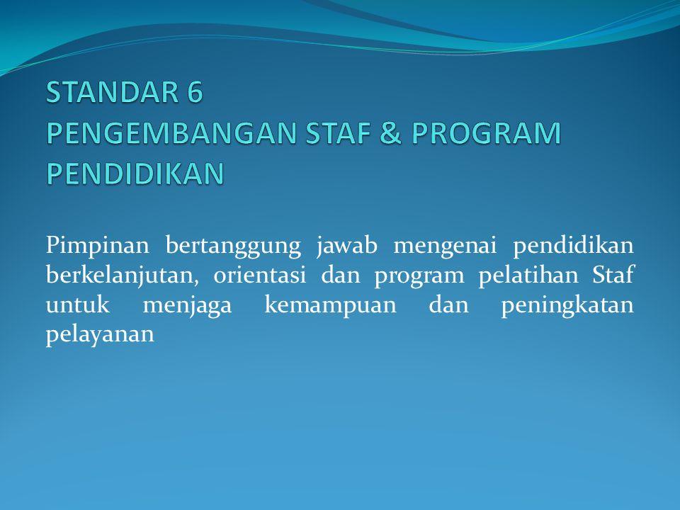 STANDAR 6 PENGEMBANGAN STAF & PROGRAM PENDIDIKAN