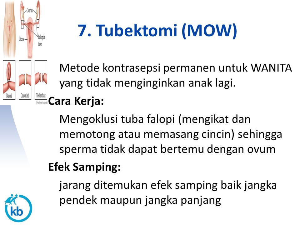 7. Tubektomi (MOW)
