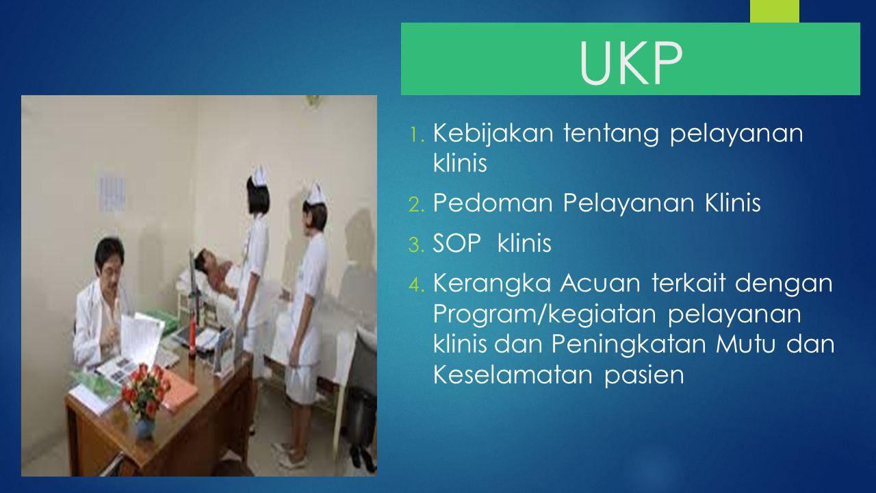 UKP Kebijakan tentang pelayanan klinis Pedoman Pelayanan Klinis