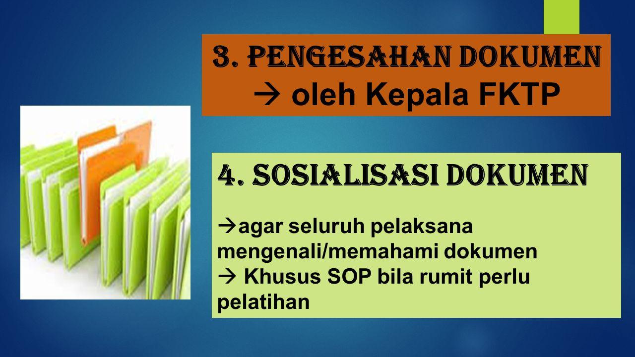 3. Pengesahan dokumen  oleh Kepala FKTP
