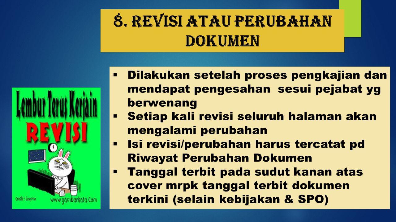8. Revisi atau perubahan dokumen