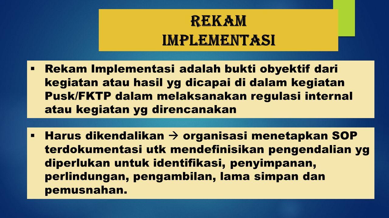 Rekam implementasi.