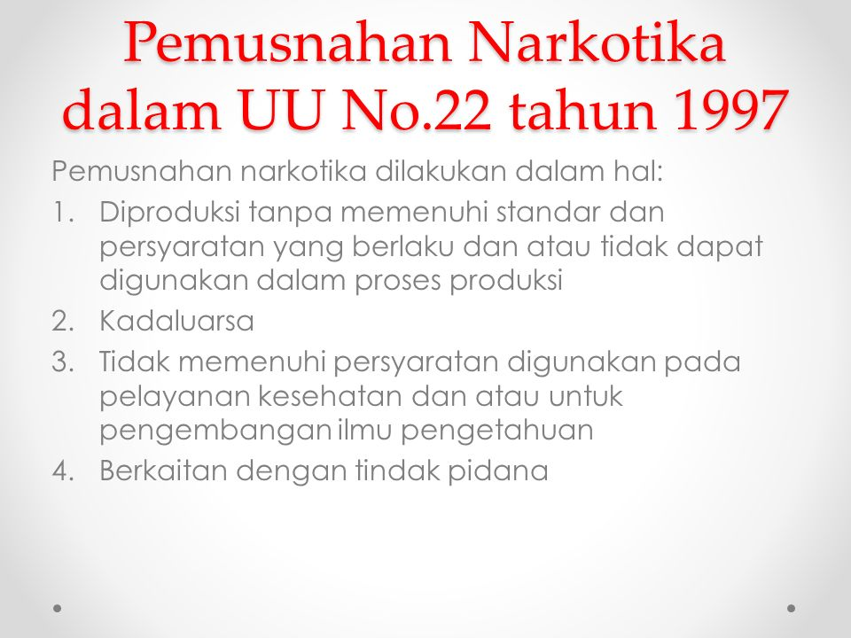 Pemusnahan Narkotika dalam UU No.22 tahun 1997