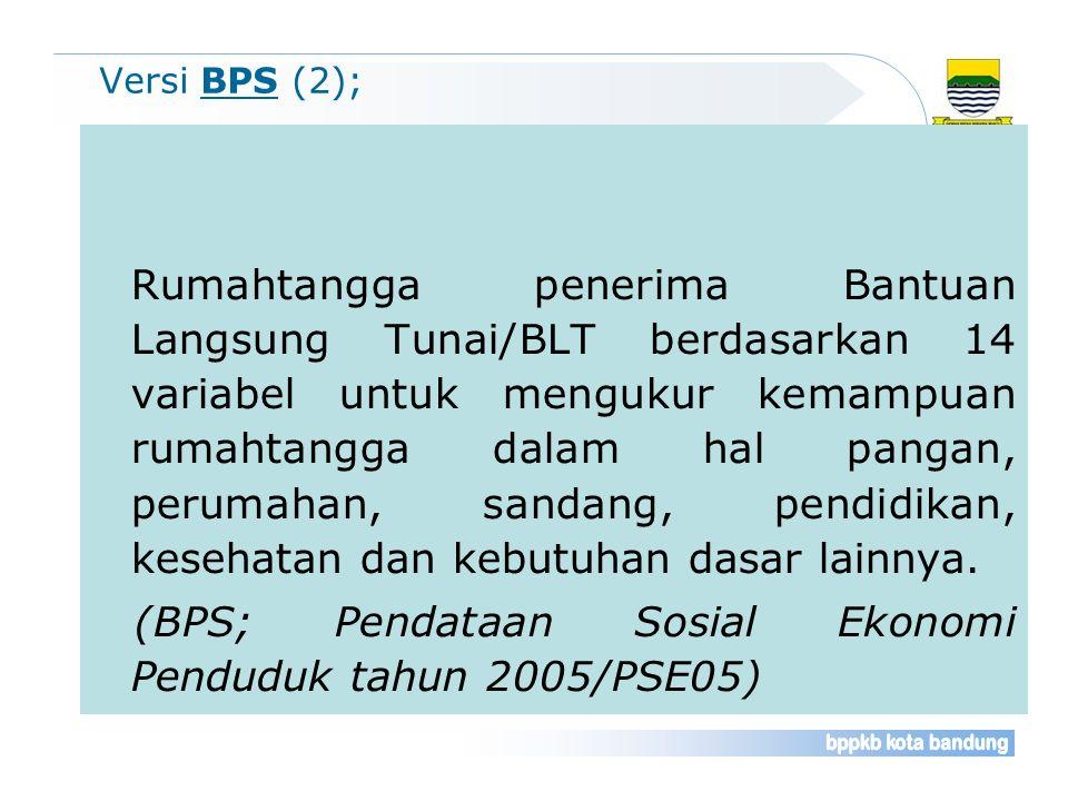 (BPS; Pendataan Sosial Ekonomi Penduduk tahun 2005/PSE05)