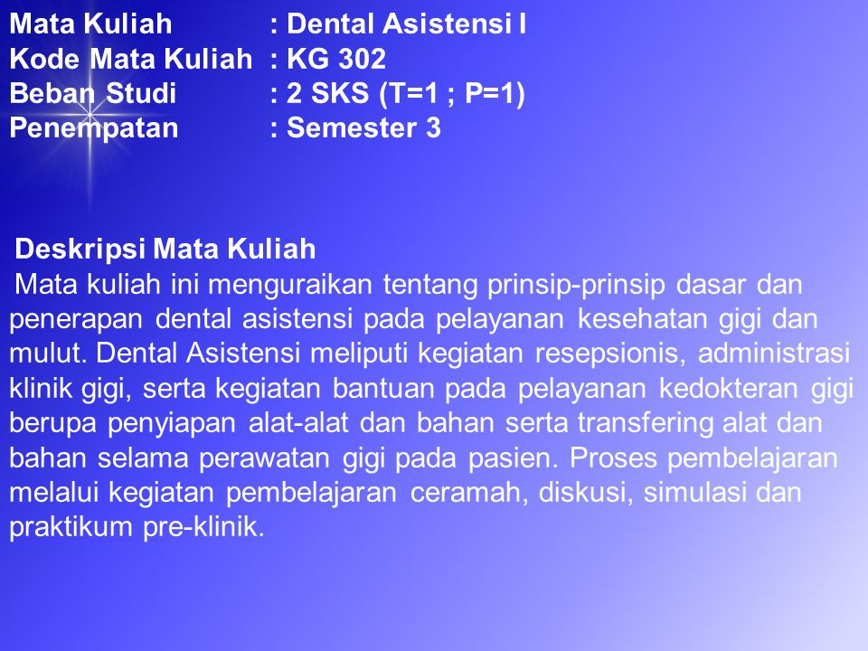 Mata Kuliah : Dental Asistensi I
