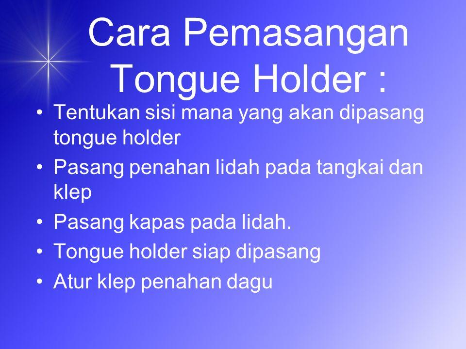 Cara Pemasangan Tongue Holder :