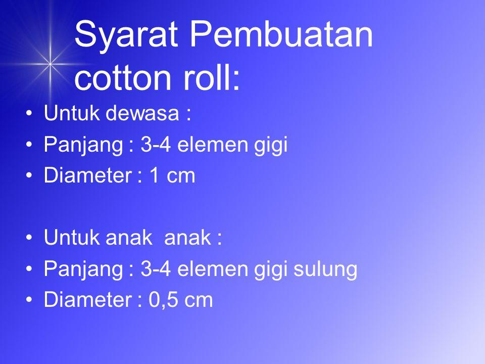 Syarat Pembuatan cotton roll: