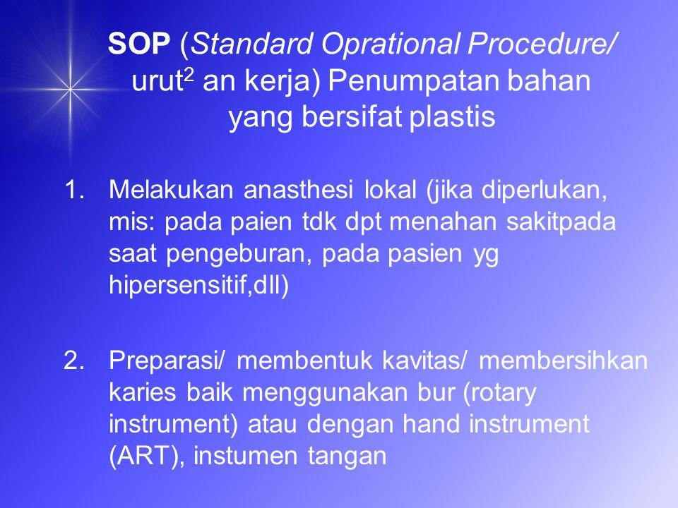 SOP (Standard Oprational Procedure/ urut2 an kerja) Penumpatan bahan yang bersifat plastis