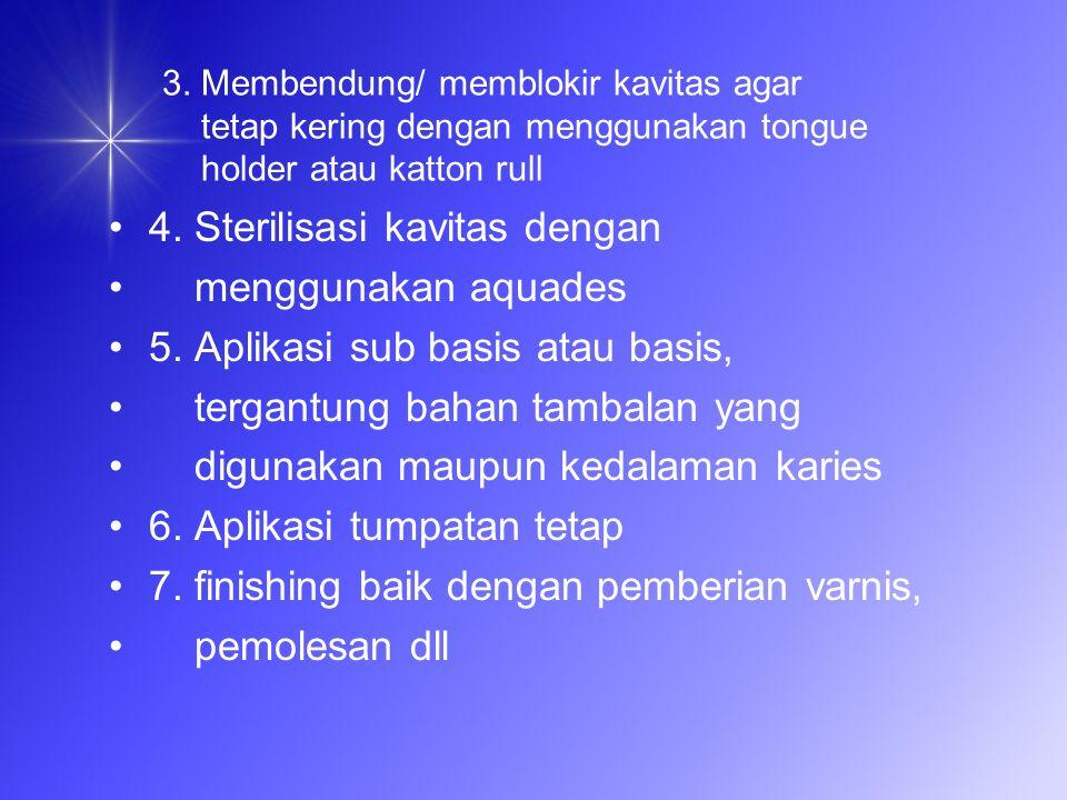 4. Sterilisasi kavitas dengan menggunakan aquades