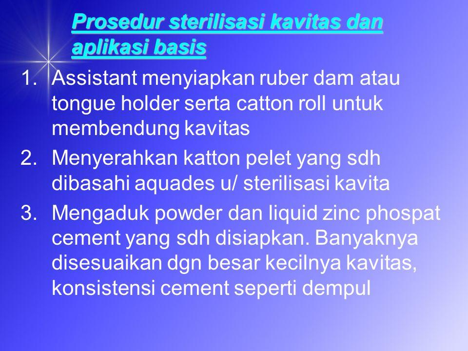 Prosedur sterilisasi kavitas dan aplikasi basis