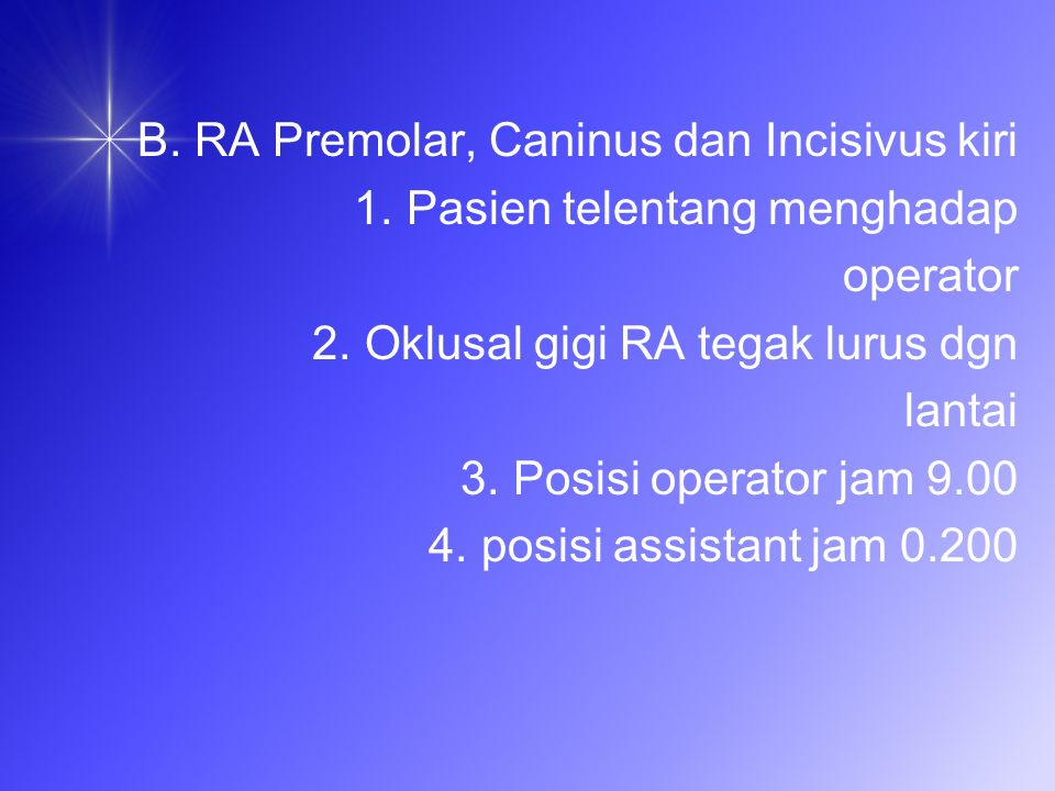 B. RA Premolar, Caninus dan Incisivus kiri
