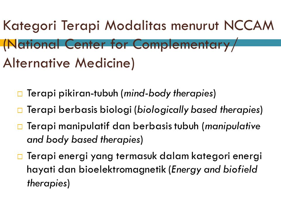 Kategori Terapi Modalitas menurut NCCAM (National Center for Complementary/ Alternative Medicine)