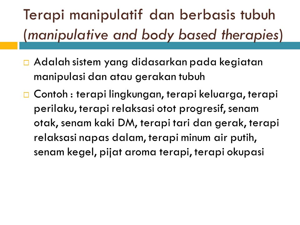 Terapi manipulatif dan berbasis tubuh (manipulative and body based therapies)