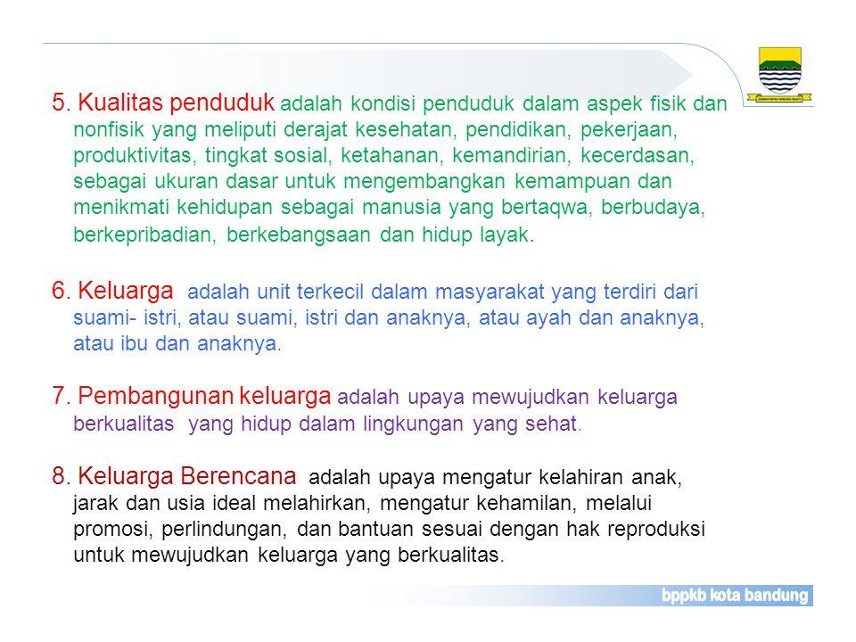 5. Kualitas penduduk adalah kondisi penduduk dalam aspek fisik dan