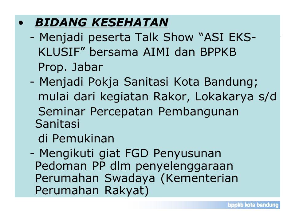 BIDANG KESEHATAN - Menjadi peserta Talk Show ASI EKS- KLUSIF bersama AIMI dan BPPKB. Prop. Jabar.