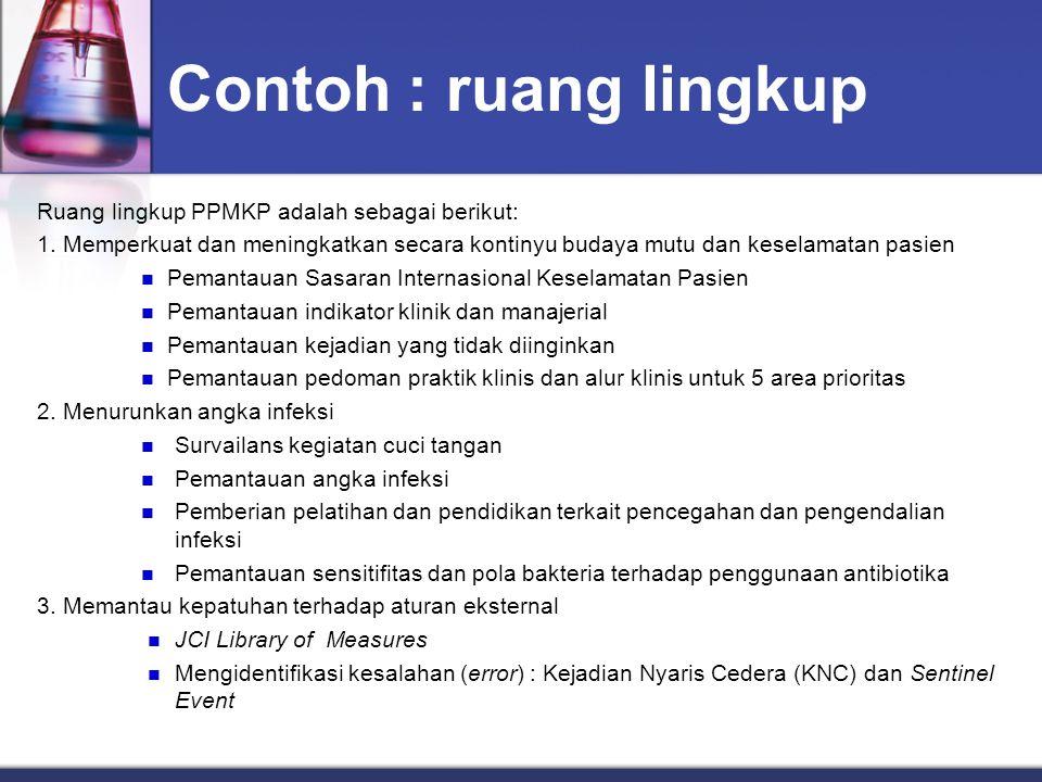 Contoh : ruang lingkup Ruang lingkup PPMKP adalah sebagai berikut: