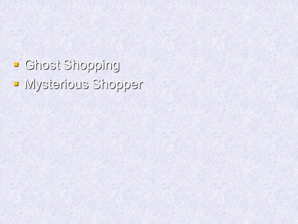 Ghost Shopping Mysterious Shopper