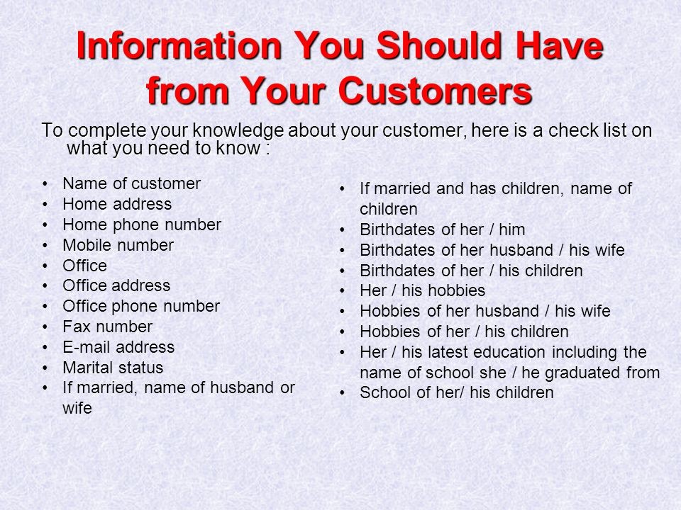 Information You Should Have from Your Customers