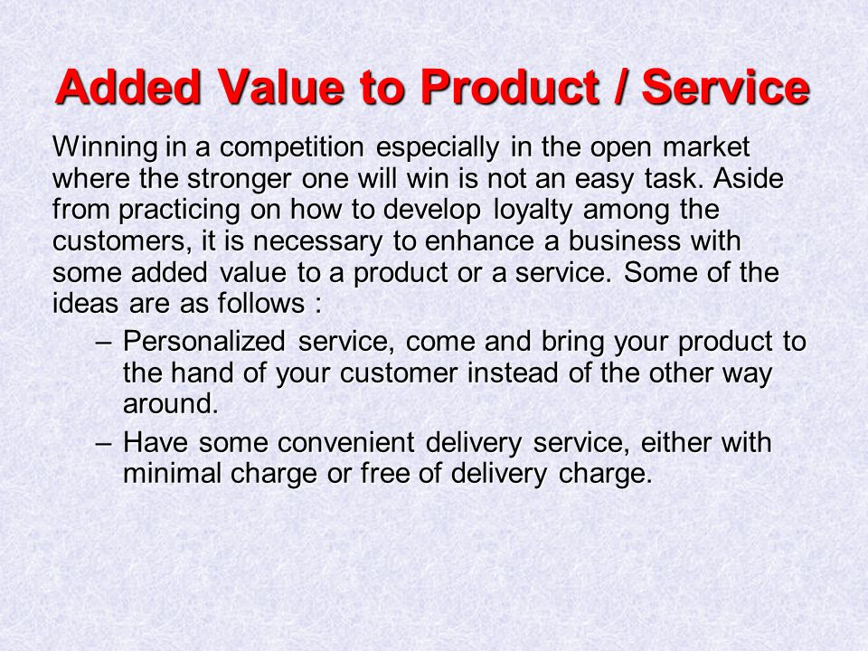 Added Value to Product / Service