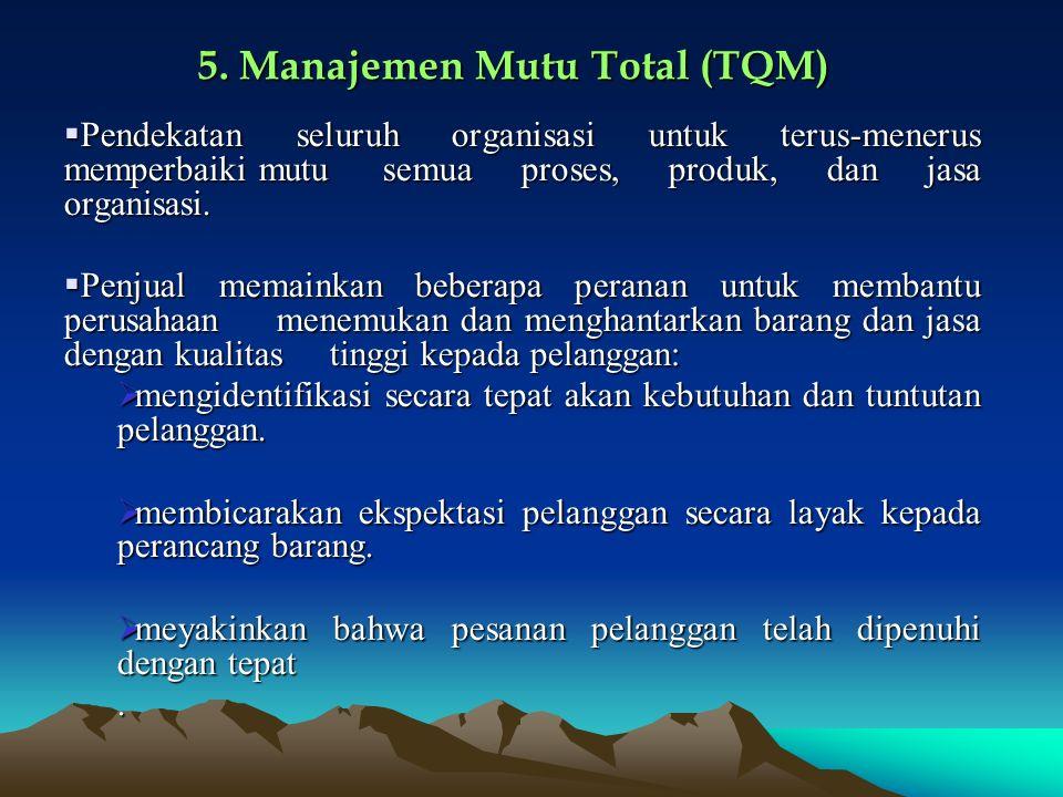 5. Manajemen Mutu Total (TQM)