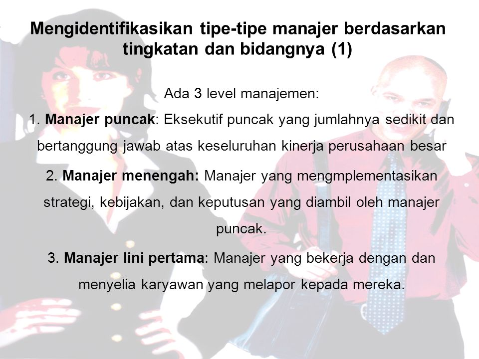 Mengidentifikasikan tipe-tipe manajer berdasarkan tingkatan dan bidangnya (1)