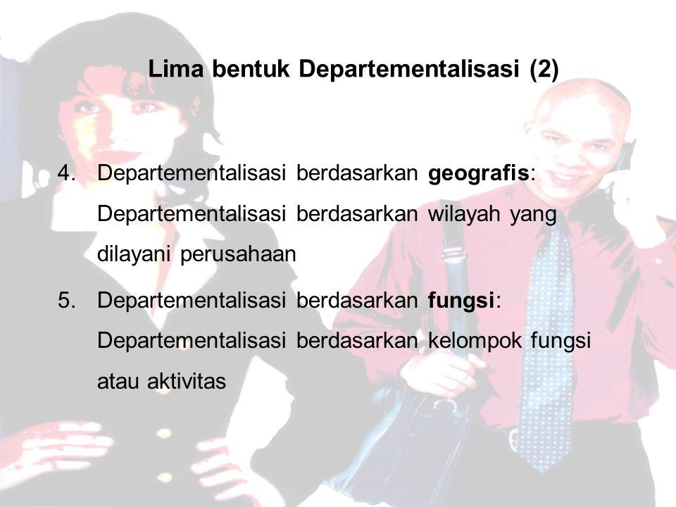 Lima bentuk Departementalisasi (2)