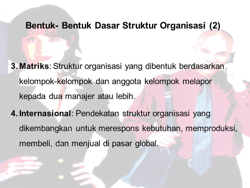 Bentuk- Bentuk Dasar Struktur Organisasi (2)