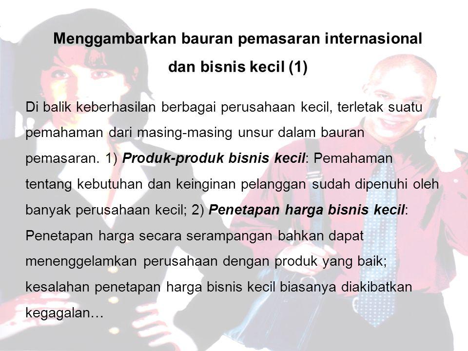 Menggambarkan bauran pemasaran internasional dan bisnis kecil (1)