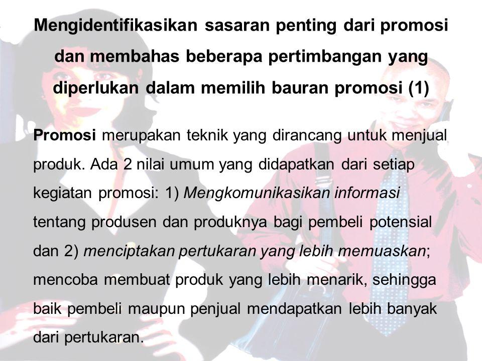 Mengidentifikasikan sasaran penting dari promosi dan membahas beberapa pertimbangan yang diperlukan dalam memilih bauran promosi (1)