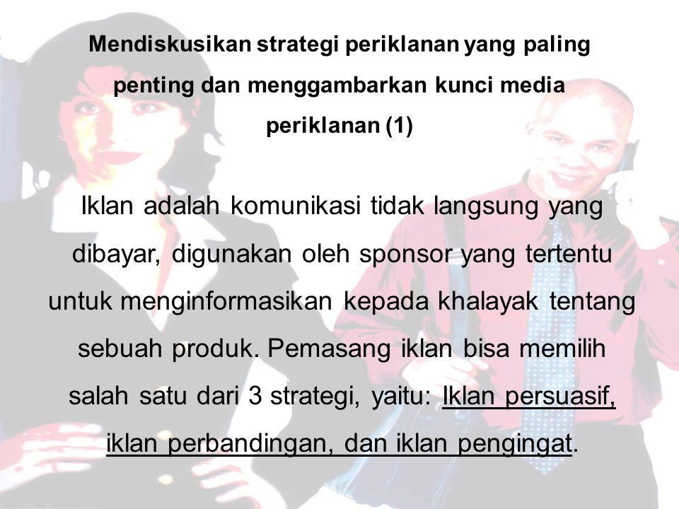 Mendiskusikan strategi periklanan yang paling penting dan menggambarkan kunci media periklanan (1)