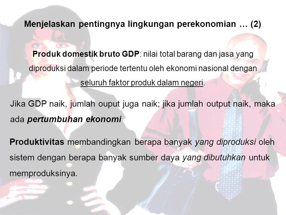 Menjelaskan pentingnya lingkungan perekonomian … (2)