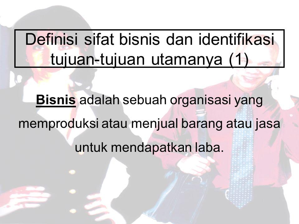 Definisi sifat bisnis dan identifikasi tujuan-tujuan utamanya (1)