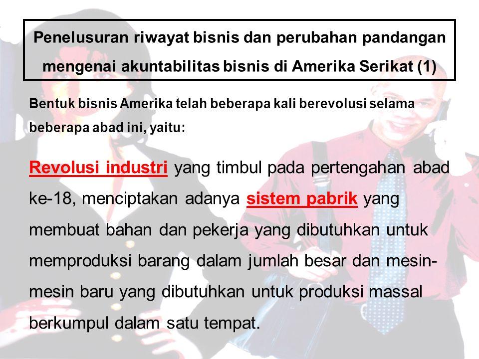 Penelusuran riwayat bisnis dan perubahan pandangan mengenai akuntabilitas bisnis di Amerika Serikat (1)
